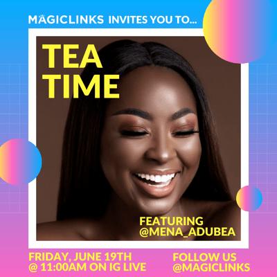 Tea Time with Mena Adubea
